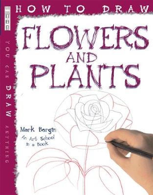 How To Draw Flowers And Plants - Bergin, Mark