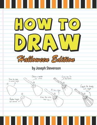 How to Draw Halloween Edition - Stevenson, Joseph