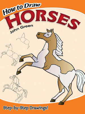 How to Draw Horses - Green, John, and Drawing