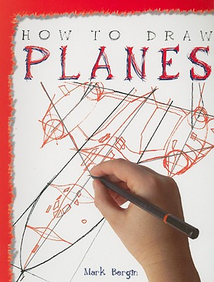 How to Draw Planes - Bergin, Mark