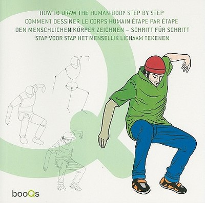 How to Draw the Human Body Step by Step/Comment Dessiner Le Corps Humain Etape Par Etape/Den Menschlichen Korper Zeichnen - Schritt Fur Schritt/Stap Voor Stap Het Menselijk Lichaam Tekenen - Booqs (Creator)