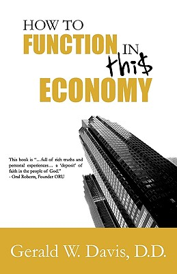 How to Function in This Economy - Davis, Gerald W