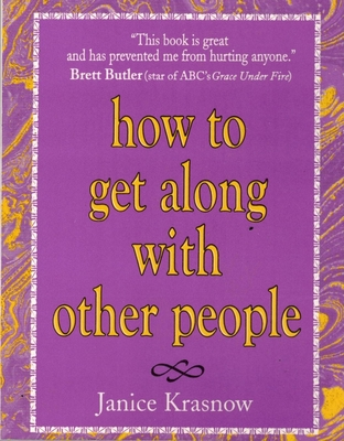 How to Get Along with Other People - Krasnow, Janice