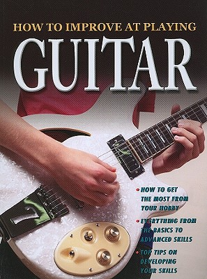 How to Improve at Playing Guitar - Clark, Tom