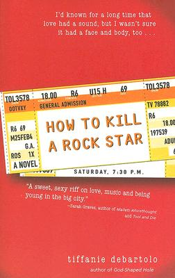 How to Kill a Rock Star - DeBartolo, Tiffanie