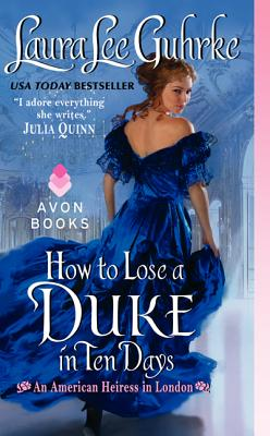 How to Lose a Duke in Ten Days - Guhrke, Laura Lee