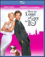 How to Lose a Guy in 10 Days [WS] [Deluxe Edition] [Blu-ray]