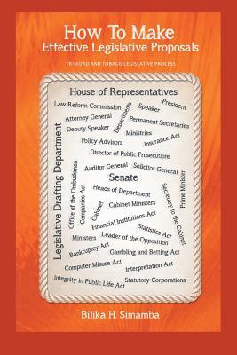 How to Make Effective Legislative Proposals: Trinidad and Tobago Legislative Process - Simamba, Bilika H
