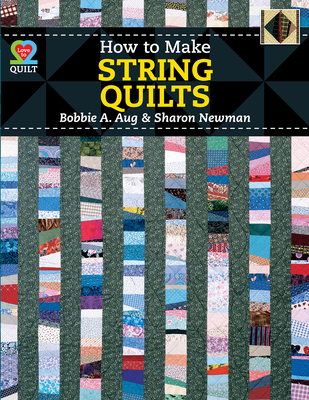 How to Make String Quilts - Aug, Bobbie A