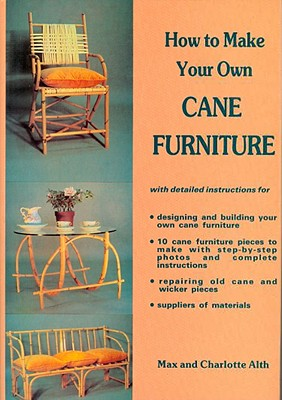 How to Make Your Own Cane Furniture - Alth, Charlotte