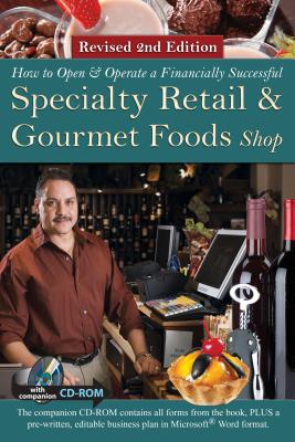 How to Open a Financially Successful Specialty Retail & Gourmet Foods Shop - Fullen, Sharon L