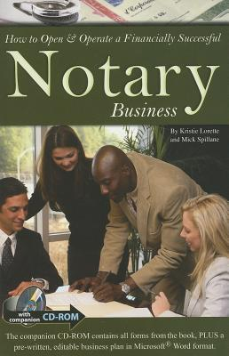 How to Open & Operate a Financially Successful Notary Business - Lorette, Kristie, and Spillane, Mick