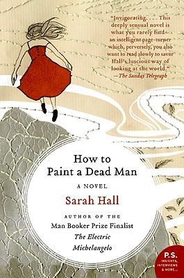 How to Paint a Dead Man - Hall, Sarah
