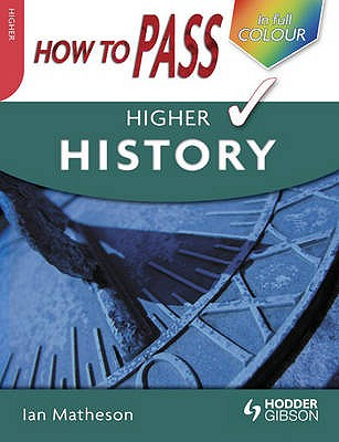 How to Pass Higher History - Matheson, Ian
