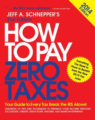 How to Pay Zero Taxes - Schnepper, Jeff A