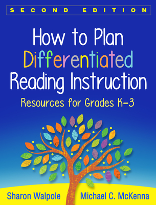 How to Plan Differentiated Reading Instruction: Resources for Grades K-3 - Walpole, Sharon, PhD, and McKenna, Michael C, PhD