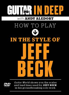 How to Play in the Style of Jeff Beck - Beck, Jeff, and Aledort, Andy