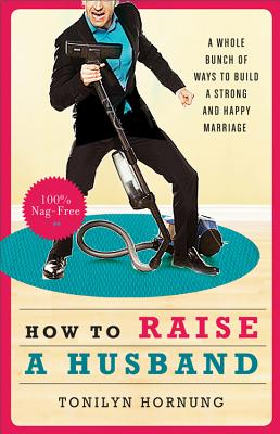 How to Raise a Husband - Hornung, Tonilyn