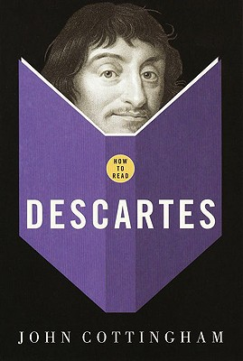 How to Read Descartes - Cottingham, John