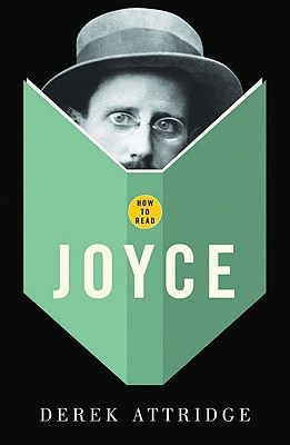 How to Read Joyce - Attridge, Derek