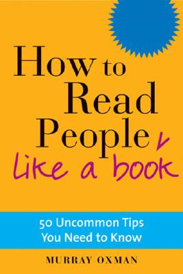 How to Read People Like a Book: 50 Uncommon Tips You Need to Know - Oxman, Murray
