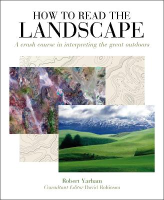 How to Read the Landscape - Yarham, Robert