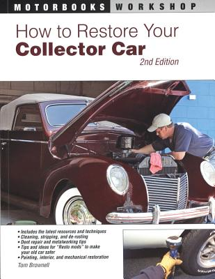 How to Restore Your Collector Car - Brownell, Tom