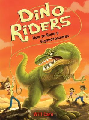 How to Rope a Giganotosaurus - Dare, Will