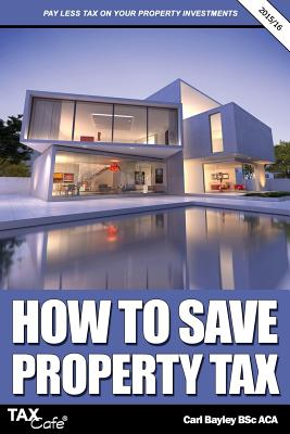 How to Save Property Tax - Bayley, Carl