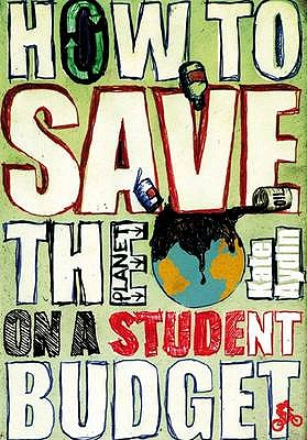 How to Save the Planet on a Student Budget - Aydin, Kate