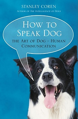 How To Speak Dog - Coren, Stanley