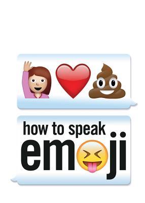 How to Speak Emoji - Benenson, Fred