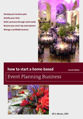 How to Start a Home-Based Event Planning Business - Moran, Jill S