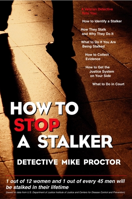 How to Stop a Stalker - Proctor, Mike, Detective