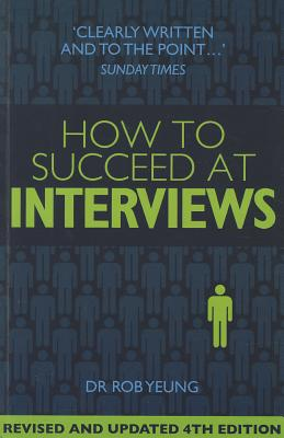 How to Succeed at Interviews - Yeung, Rob