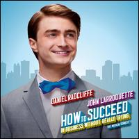 How to Succeed in Business Without Really Trying [2011 Cast Recording] - Daniel Radcliffe / John Larroquette
