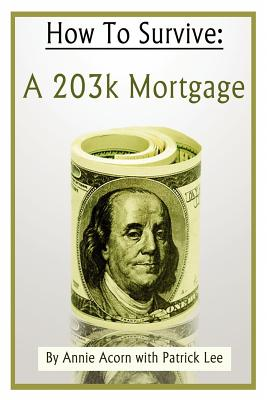 How to Survive a 203K Mortgage - Acorn, Annie