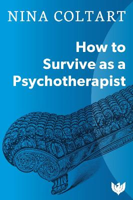 How to Survive as a Psychotherapist - Coltart, Nina