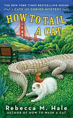 How to Tail a Cat - Hale, Rebecca M