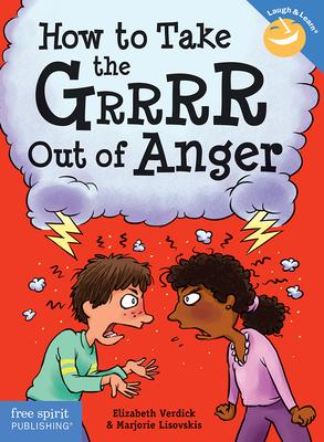 How to Take the GRRRR Out of Anger - Verdick, Elizabeth