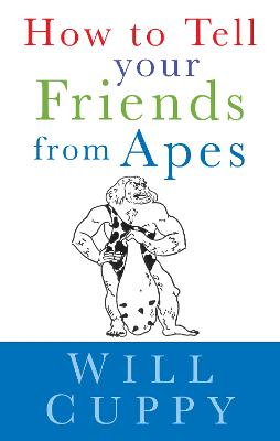 How to Tell Your Friends from the Apes - Cuppy, Will