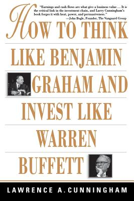 How to Think Like Benjamin Graham and Invest Like Warren Buffett - Cunningham, Lawrence a