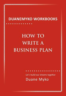 How to Write a Business Plan - Cheers, Duane Myko