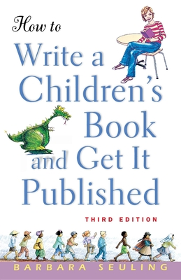 How to Write a Children's Book and Get It Published - Seuling, Barbara