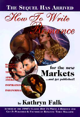How to Write a Romance for the New Market and Get Published - Falk, Kathryn