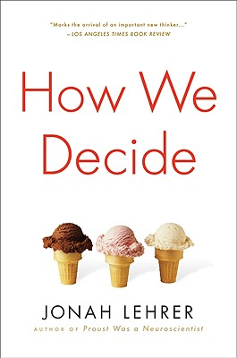 How We Decide - Lehrer, Jonah