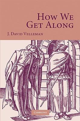 How We Get Along - Velleman, J David