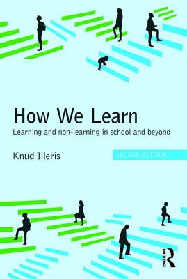 How We Learn: Learning and non-learning in school and beyond - Illeris, Knud