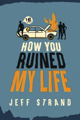 How You Ruined My Life - Strand, Jeff