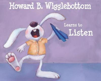 Howard B. Wigglebottom Learns to Listen - Binkow, Howard